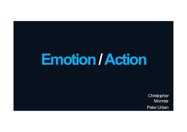 Emotion / Action Christopher Monnier Peter Urban