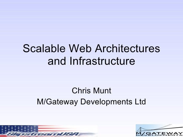 Scalable Web Architectures and Infrastructure Chris Munt M/Gateway Developments Ltd