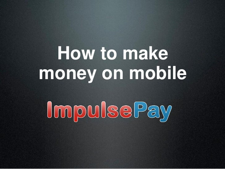How to makemoney on mobile