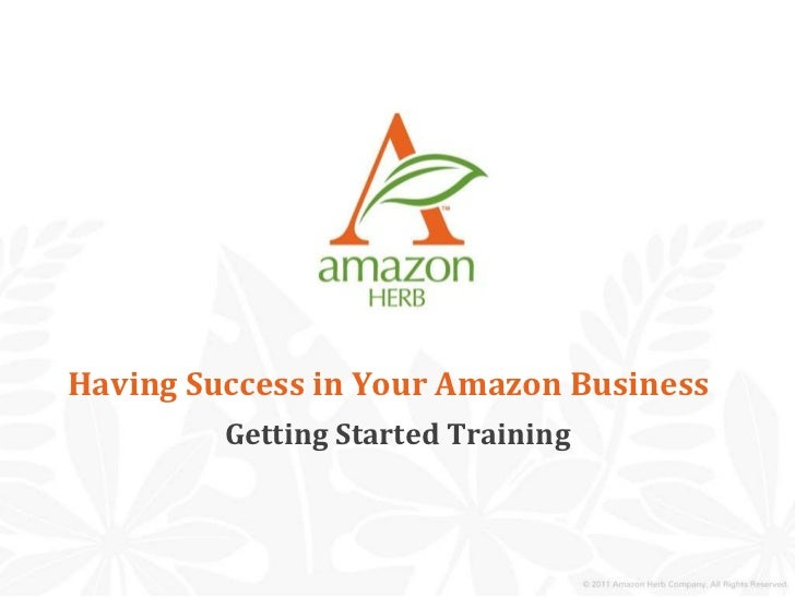 Having Success in Your Amazon Business<br />Getting Started Training<br />