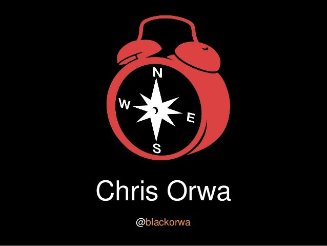 Chris Orwa @blackorwa
