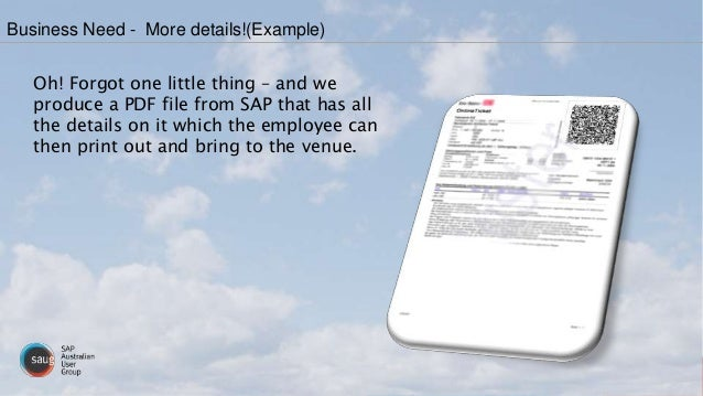 Oh! Forgot one little thing – and we produce a PDF file from SAP that has all the details on it which the employee can the...