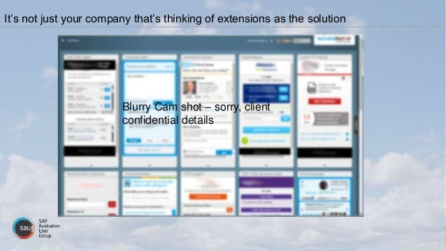 It's not just your company that's thinking of extensions as the solution Blurry Cam shot – sorry, client confidential deta...