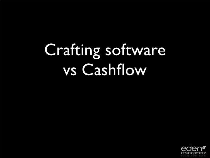 Crafting software   vs Cashflow