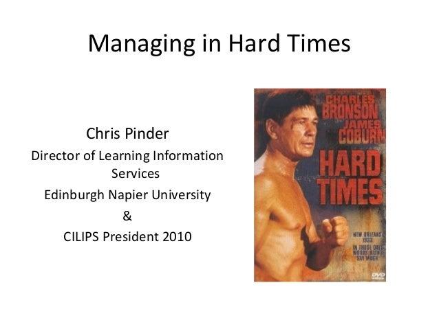 Managing in Hard Times Chris Pinder Director of Learning Information Services Edinburgh Napier University & CILIPS Preside...