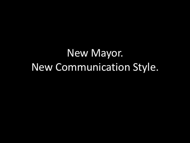 New Mayor. New Communication Style.<br />