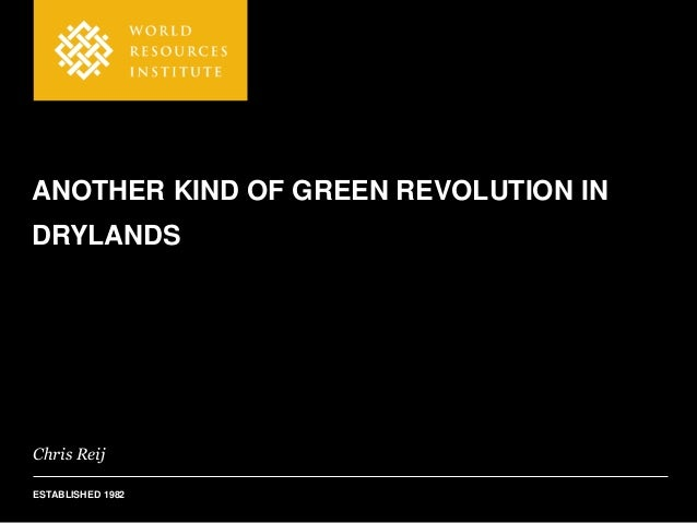 Chris Reij ESTABLISHED 1982 ANOTHER KIND OF GREEN REVOLUTION IN DRYLANDS