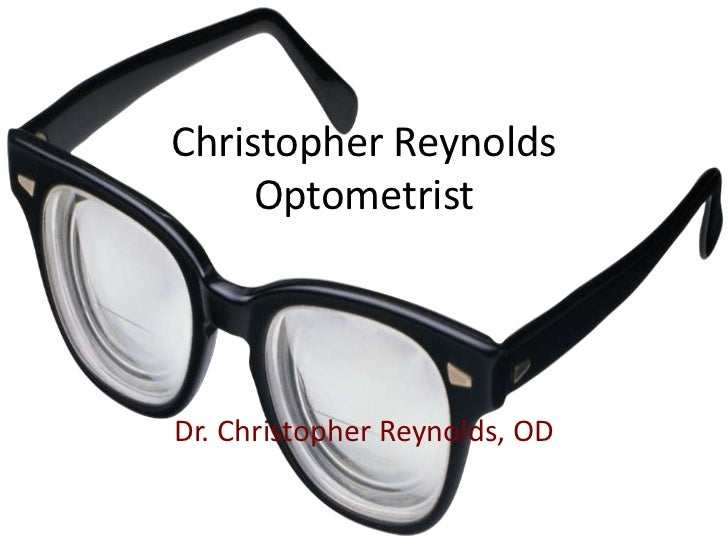 Christopher Reynolds Optometrist<br />Dr. Christopher Reynolds, OD<br />