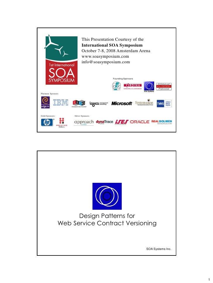 This Presentation Courtesy of the                             International SOA Symposium                             Octo...