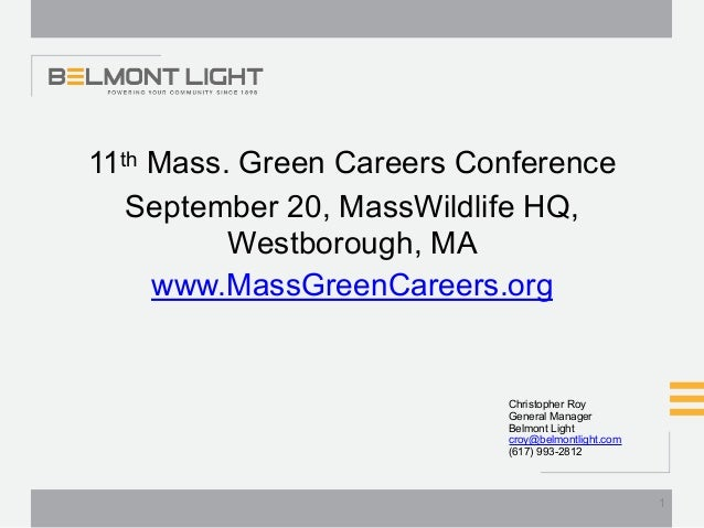 11th Mass. Green Careers Conference September 20, MassWildlife HQ, Westborough, MA www.MassGreenCareers.org !1 Christopher...