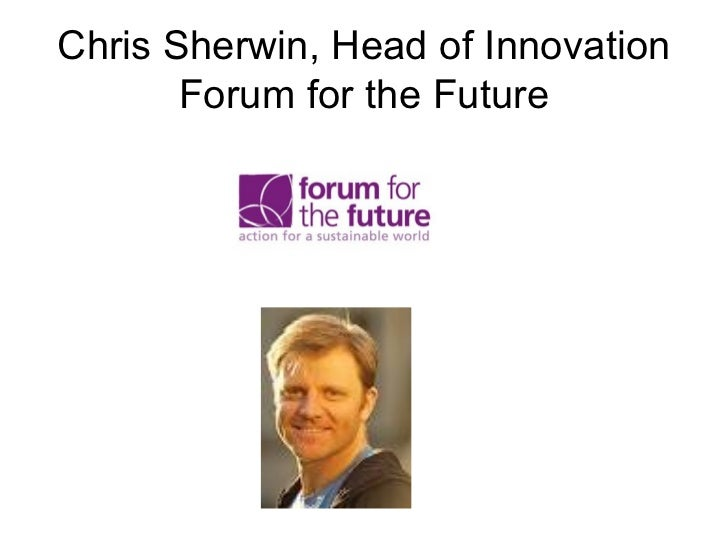 Chris Sherwin, Head of Innovation Forum for the Future