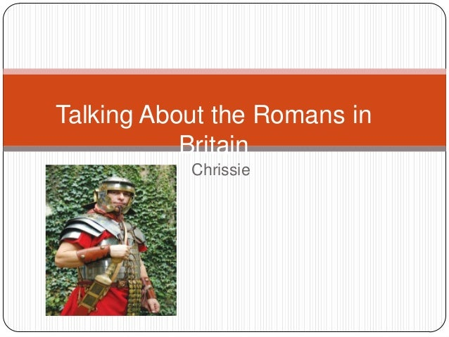 Talking About the Romans in Britain Chrissie