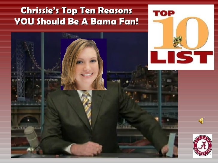 Chrissie's Top Ten Reasons YOU Should Be A Bama Fan!