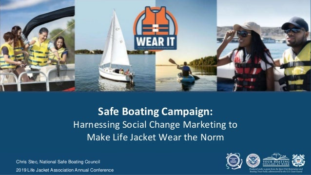 Chris Stec, National Safe Boating Council 2019 Life Jacket Association Annual Conference Safe Boating Campaign: Harnessing...