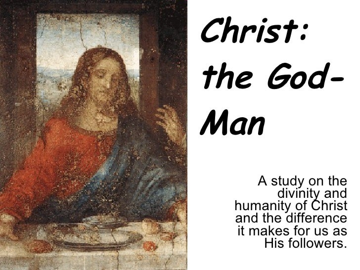 Christ: the God-Man A study on the divinity and humanity of Christ and the difference it makes for us as His followers.