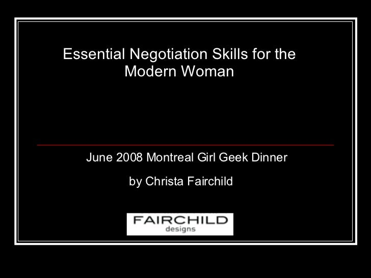 Essential Negotiation Skills for the Modern Woman June 2008 Montreal Girl Geek Dinner by Christa Fairchild
