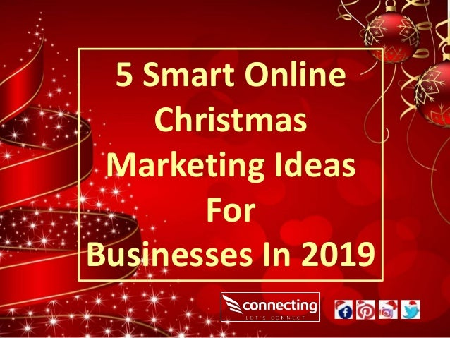 5 Smart Online Christmas Marketing Ideas For Businesses In 2019