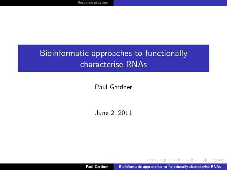 Research programBioinformatic approaches to functionally          characterise RNAs                   Paul Gardner        ...