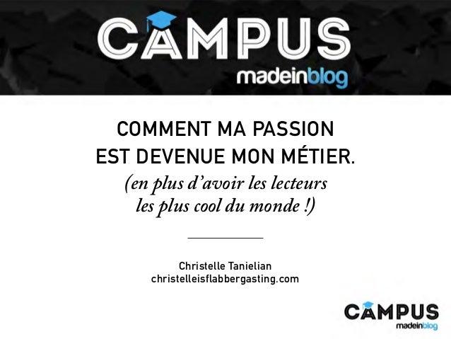 COMMENT MA PASSION EST DEVENUE MON MÉTIER. (en plus d'avoir les lecteurs les plus cool du monde !) Christelle Tanielian ch...