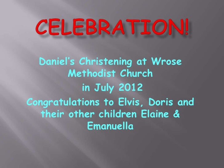 Daniel's Christening at Wrose         Methodist Church            in July 2012Congratulations to Elvis, Doris and   their ...