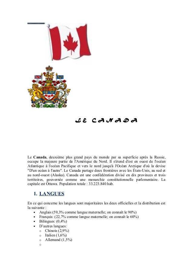 L E C A N A D AL E C A N A D A Le Canada, deuxième plus grand pays du monde par sa superficie après la Russie, occupe la m...