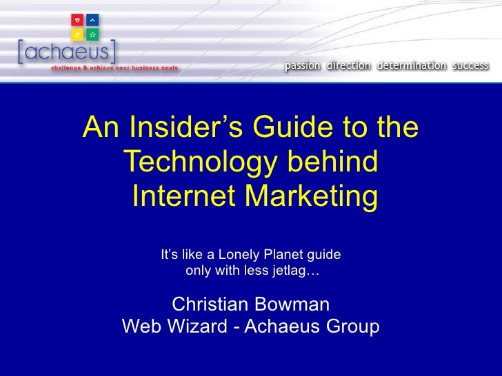 An Insider's Guide to the Technology behind  Internet Marketing   It's like a Lonely Planet guide  only with less jetlag… ...
