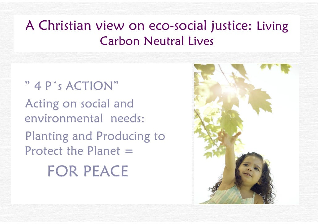"""A Christian view on eco-social justice: Living              Carbon Neutral Lives   """" 4 P´s ACTION"""" Acting on social and en..."""