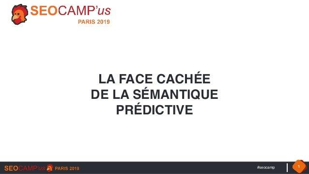 #seocamp 1 LA FACE CACHÉE DE LA SÉMANTIQUE PRÉDICTIVE