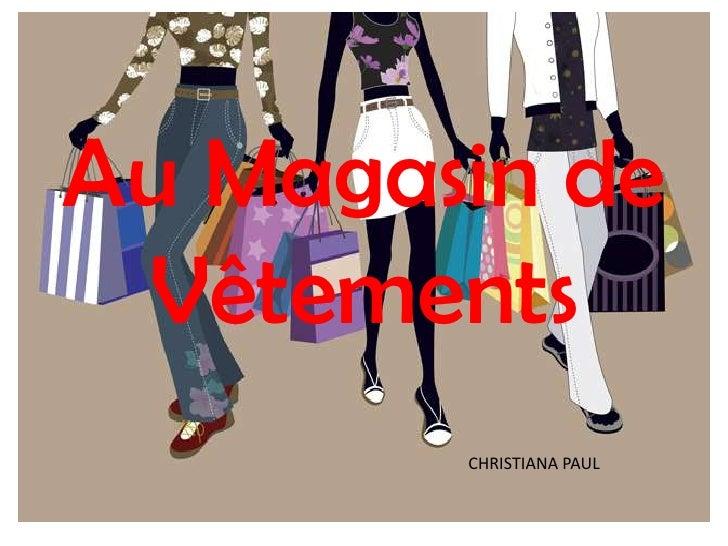 Au Magasin de Vêtements<br />CHRISTIANA PAUL<br />