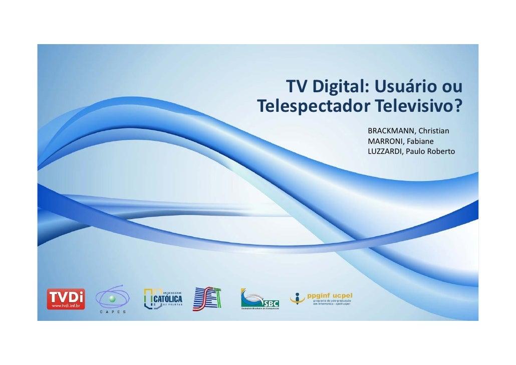 TVDigital:Usuárioou TelespectadorTelevisivo?               BRACKMANN,Christian               MARRONI,Fabiane       ...