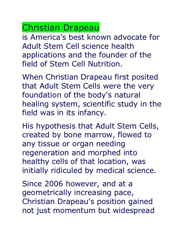 Christian Drapeauis Americas best known advocate forAdult Stem Cell science healthapplications and the founder of thefield...