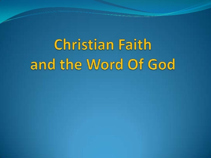 Christian Faithand the Word Of God<br />