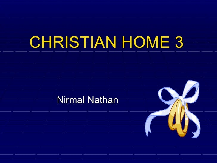 CHRISTIAN HOME 3 Nirmal Nathan