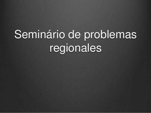 Seminário de problemas regionales