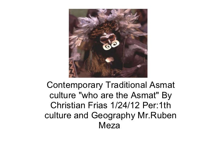 """Contemporary Traditional Asmat culture """"who are the Asmat"""" By Christian Frias 1/24/12 Per:1th culture and Geogra..."""