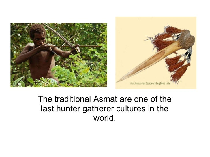 The traditional Asmat are one of the last hunter gatherer cultures in the world.