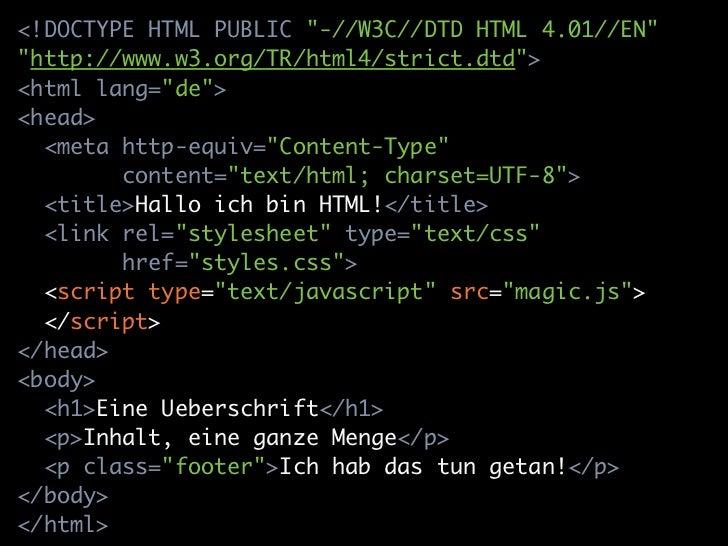 "<!DOCTYPE html><html lang=""de""><head>  <meta charset=""utf-8"">  <title>Hallo ich bin HTML5 (oder HTML)</title>  <link rel=""..."