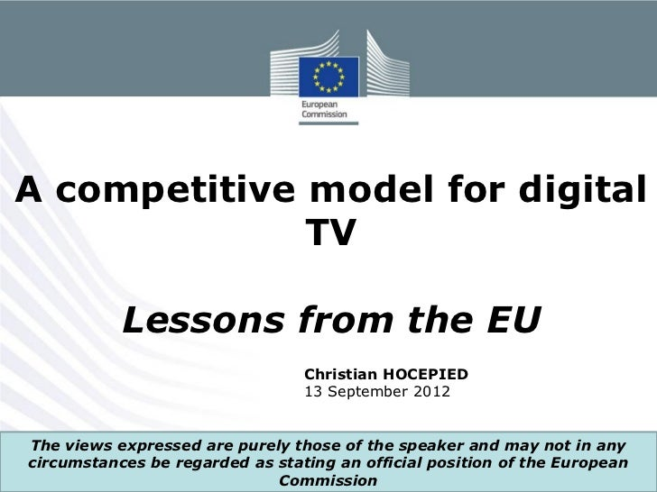 A competitive model for digital              TV           Lessons from the EU                                 Christian HO...