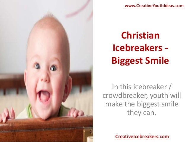 Christian Icebreakers - Biggest Smile In this icebreaker / crowdbreaker, youth will make the biggest smile they can. www.C...