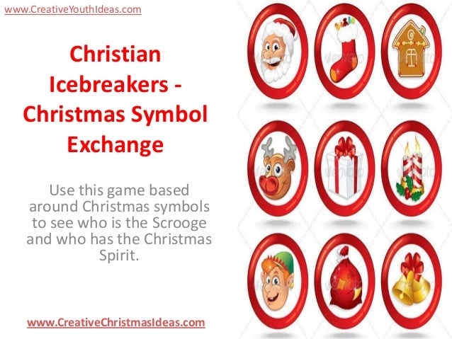 www.CreativeYouthIdeas.com  Christian Icebreakers Christmas Symbol Exchange Use this game based around Christmas symbols t...