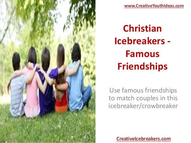 Christian Icebreakers - Famous Friendships Use famous friendships to match couples in this icebreaker/crowbreaker www.Crea...