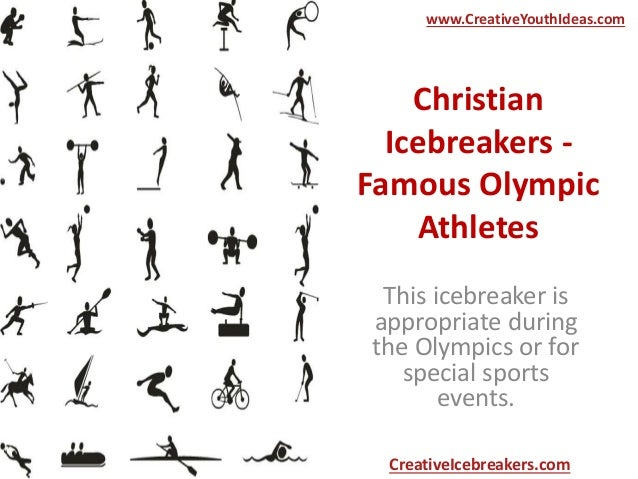 Christian Icebreakers - Famous Olympic Athletes This icebreaker is appropriate during the Olympics or for special sports e...