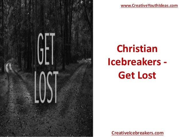 Christian Icebreakers - Get Lost www.CreativeYouthIdeas.com CreativeIcebreakers.com