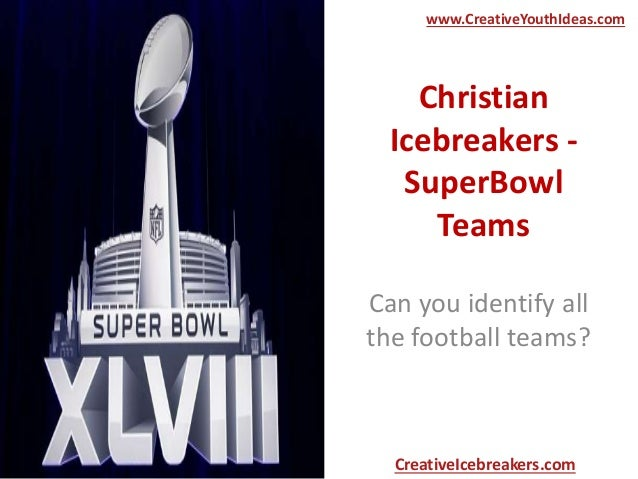 Christian Icebreakers - SuperBowl Teams Can you identify all the football teams? www.CreativeYouthIdeas.com CreativeIcebre...