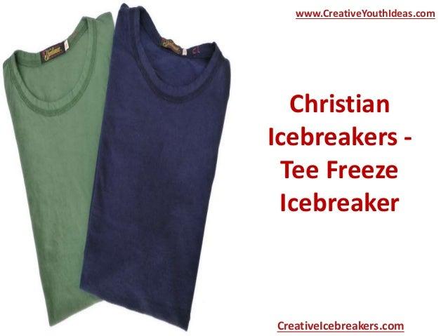 Christian Icebreakers - Tee Freeze Icebreaker www.CreativeYouthIdeas.com CreativeIcebreakers.com