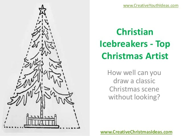 www.CreativeYouthIdeas.com  Christian Icebreakers - Top Christmas Artist How well can you draw a classic Christmas scene w...