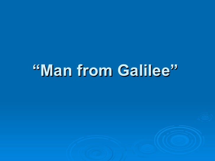 """"""" Man from Galilee"""""""