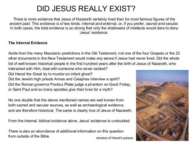 the evidence of jesus Evidence for jesus: did he exist and is he god contemporary miracles, video  footage, testimonies, historical proof, ancient writings, links with evidence for.