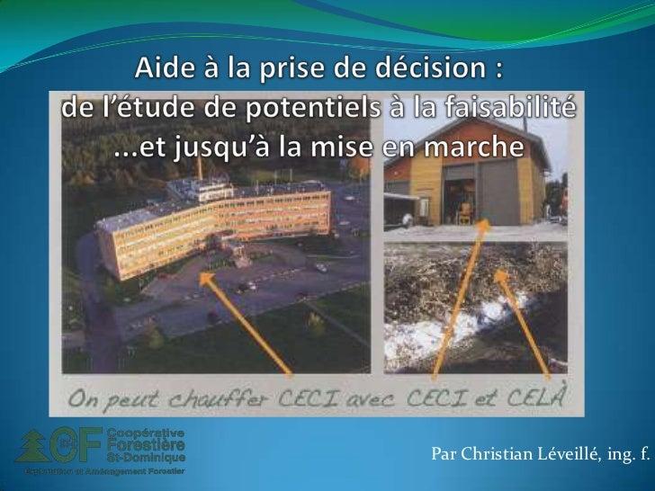 Aide à la prise de décision :de l'étude de potentiels à la faisabilité ...et jusqu'à la mise en marche<br />Par Christian ...