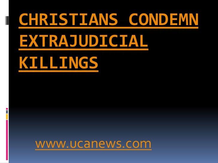 Christians condemn extrajudicial killings<br />www.ucanews.com<br />